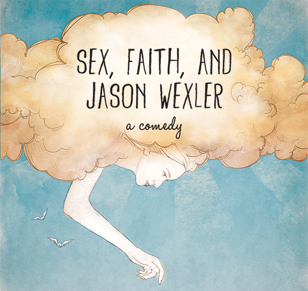 Sex, Faith, and Jason Wexler